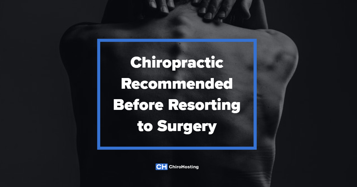 Chiropractic Recommended Before Resorting to Surgery
